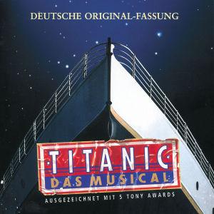 titanic das musical diverse cd. Black Bedroom Furniture Sets. Home Design Ideas
