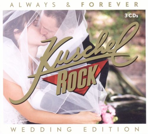 kuschelrock always amp forever wedding edition diverse